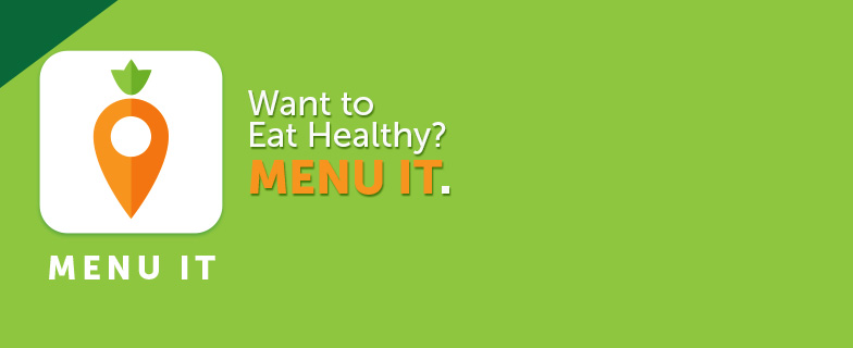 Want to Eat Healthy? MENU IT.